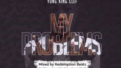 Photo of Download : Samuel Owusu (Young King Clef) – My Problems (Mixed by Redemption Beatz)