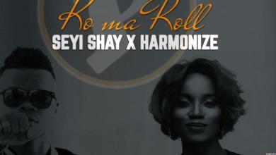 Photo of Download : Seyi Shay x Harmonize – Ko Ma Roll (Prod by Lussh)