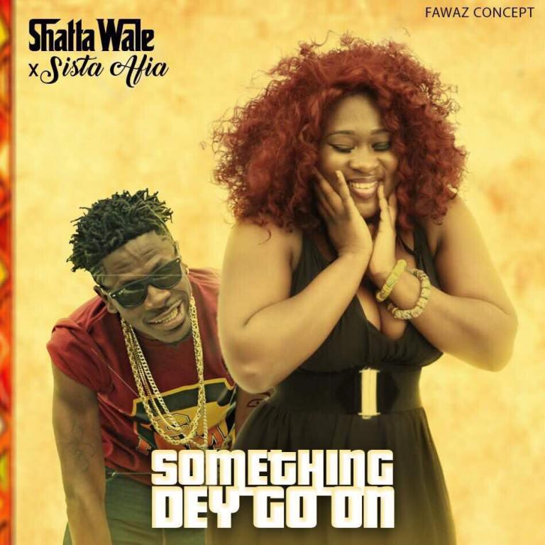 Download : Sista Afia x Shatta Wale – Something Dey Go On