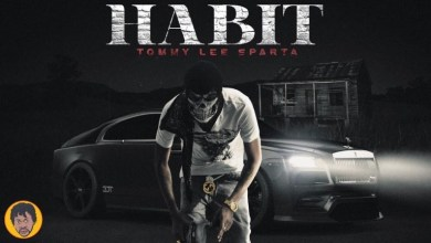 Photo of Download : Tommy Lee Sparta – Habit (Mobstyle Riddim)