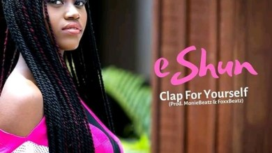 Photo of Download : eShun – Clap For Yourself (Prod. By Moniebeatz x Fox Beatz)