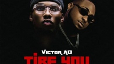 Photo of Download : Victor AD x Davido – Tire You (Prod by Kulboybeatz)