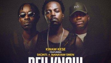 Photo of Download : Kwaw Kese – Dey Know Ft Skonti X Nanayaw Smen (Prod By Yung Nyams)
