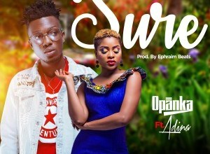 Photo of Download : Opanka – Sure Ft Adina (Prod. By Ephraim Beatz)