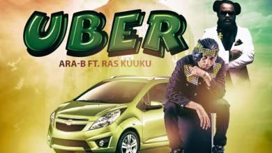 Photo of Download : Ara-B – Uber Ft Ras Kuuku