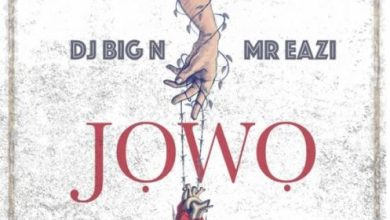 "Photo of Download : DJ Big N x Mr Eazi – ""Jowo"""