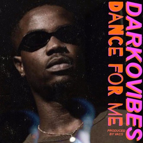 Download : Darkovibes – Dance For Me (Prod By Vacs)