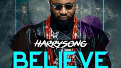 Photo of Download : Harrysong – Believe (Prod By Dr Amir)