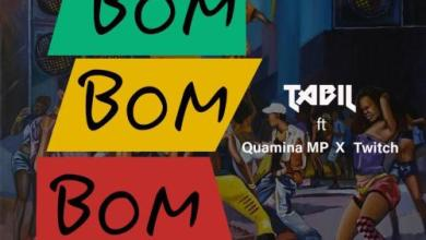 Photo of Download : Tabil Ft Quamina Mp & Twitch – Bom Bom Bom