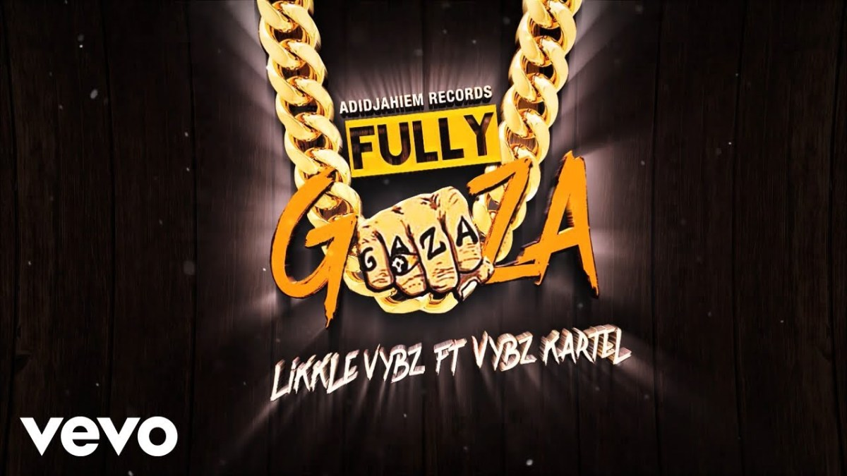 Download : Vybz Kartel x Likkle Vybz - Fully Gaza + Official Lyric Video