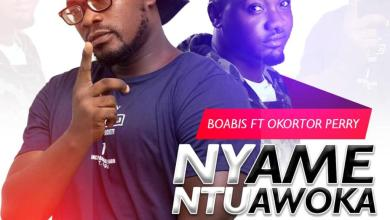 Photo of Download : Boabis Ft Okortor Perry – Nyame Ntuawoka (Prod By Willisbeatz)