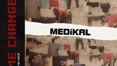 Photo of Download : Medikal – Time Changes (Prod. by Halm)
