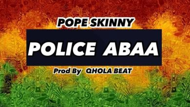 Photo of Download : Pope Skinny – Police Abaa (Prod by Qhola Beatz)