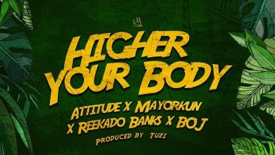 Photo of Download : Mayorkun x Reekado Banks x Attitude x BOJ – Higher Your Body (Prod. By Tuzi)