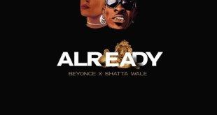 Beyonce Ft Shatta Wale & Major Lazer – Already