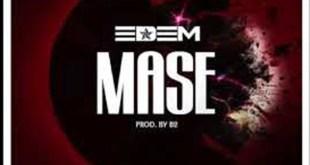 Edem – Mase (Prod by B2)