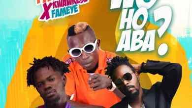 Photo of Download : Patapaa Ft. Fameye & Kwaw Kese – Woho Aba (Prod. By Willisbeatz)