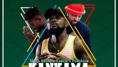 Photo of Download New : Shuga Kwame Ft Fameye x Yaa Pono – Kankama (Prod By Unda Beat)