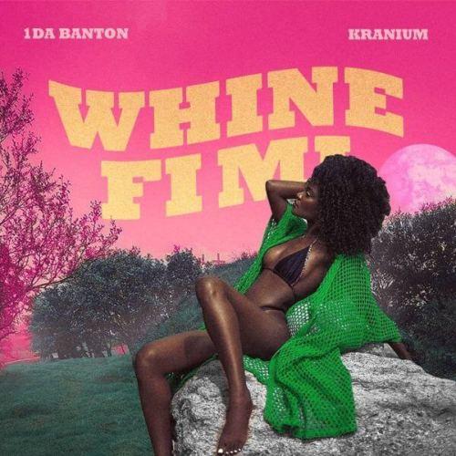 1da Banton Ft Kranium – Whine Fi Mi
