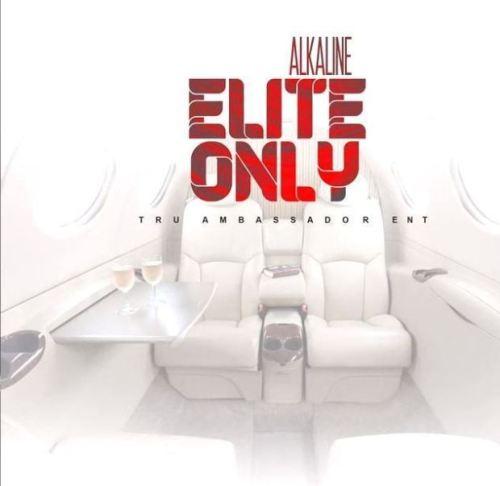 Alkaline – Elite Only (Prod. by Tru Ambassador)