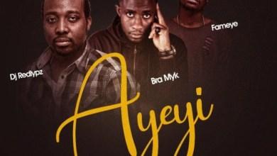 Photo of Download : DJ RedLypz Ft Fameye & Bra Myk – Ayeyi (Prod by Kin Dee)