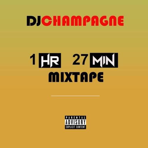 Dj Champagne - 1HR 27 MIN Mixtape