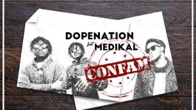 Photo of Download : DopeNation Ft Medikal – Confam (Prod By MOGBeatz)
