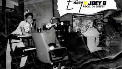 Photo of Download : Eazzy Ft. Joey B – For The Where