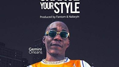 Photo of Download : Gemini Orleans – Change Your Style (Prod. By Fantom)