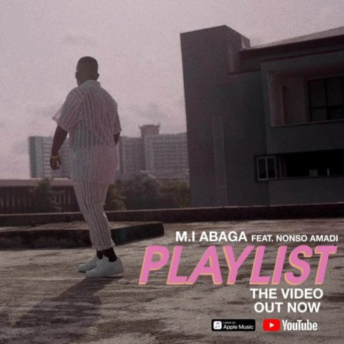 M.I Abaga Ft Nonso Amadi – Playlist