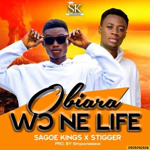 Sagoe Kings x Stigger - Obiara Wo Ne Life