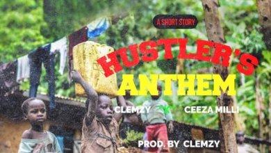 Photo of Download : Ceeza Milli x Clemzy – Hustlers Anthem