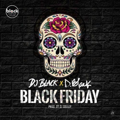 D-Black & DJ Black – Black Friday