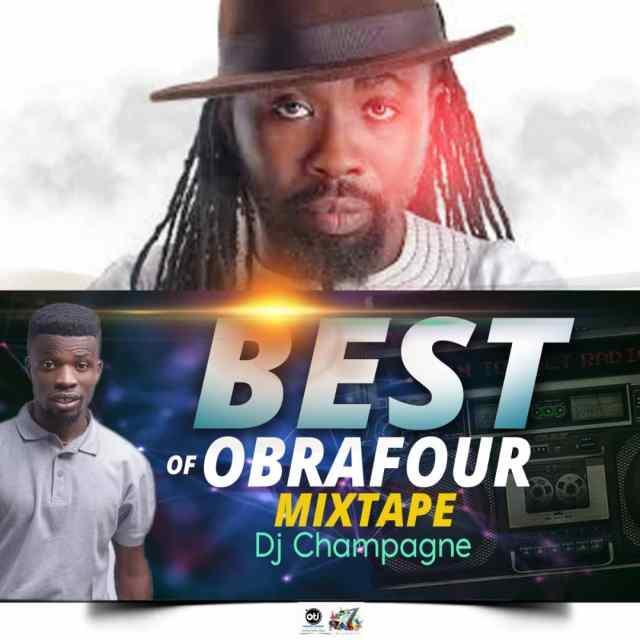 Dj Champagne Best Of Obrafour Mixtape Ghanaclasic Com