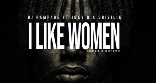 DJ Rampage Ft Joey B & Drizilik – I Like Women