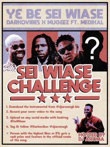 Download Darkovibes Ft Mugeez & Medikal – Y3 B3 Sei Wiase (Challenge)(Hosted by DJ Aroma)