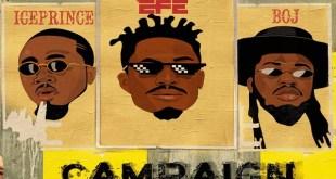 Efe Ft Ice Prince & BOJ – Campaign