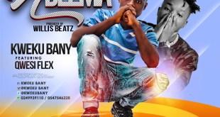 Kweku Bany Ft Qwesi Flex - Ablema
