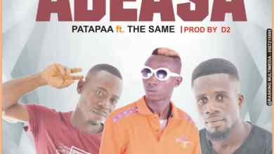 Photo of Patapaa Ft The Same – Adeasa (Prod By B2)
