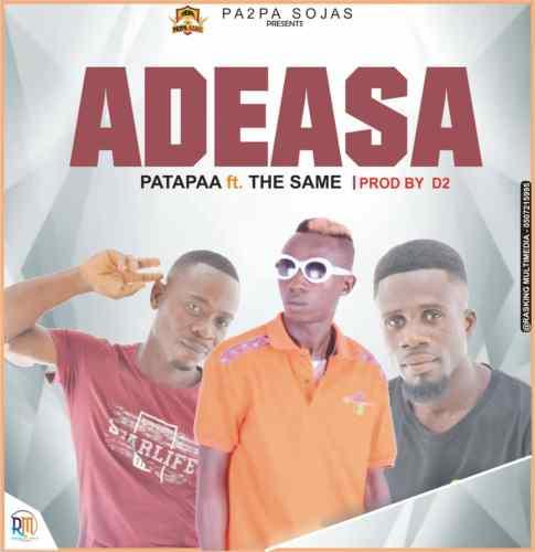 Patapaa Ft The Same - Adeasa (Prod By B2)