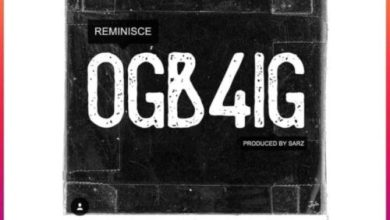 "Photo of Download : Reminisce – ""OGB4IG"""