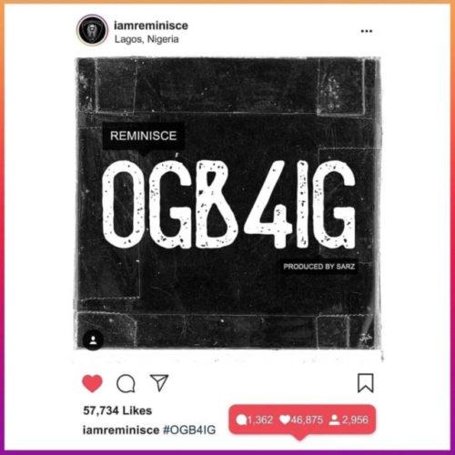 "Reminisce – ""OGB4IG"""