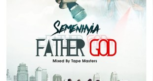 Semenhyia - Father God