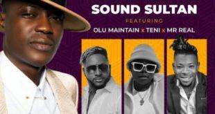 "Sound Sultan Ft Olu Maintain x Teni x Mr Real – ""Odo"""