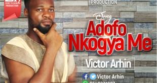 Victor Arhin - Adofo Nkogya Me