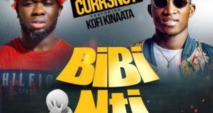 Curr3ncy Ft Kofi Kinaata – Biibi Nti (Prod. By WillisBeatz)