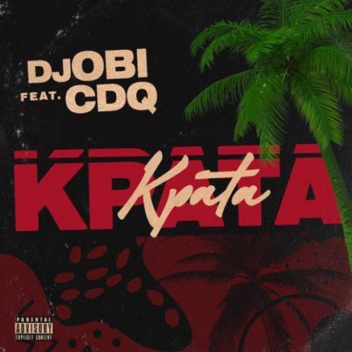 DJ Obi x CDQ – Kpata Kpata (Prod By Jay Pizzle)