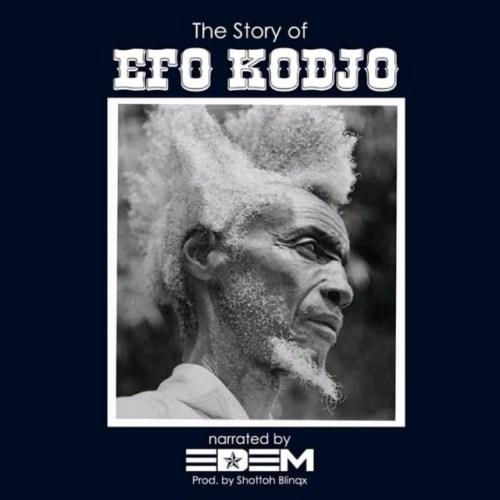 Edem – The Story Of Efo Kodjo (Prod. By Shottoh Blinqx)
