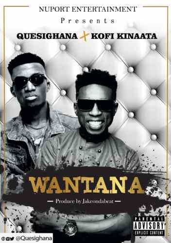Quesi Ghana x Kofi Kinaata - Wantana (Prod By Jake Beatz)