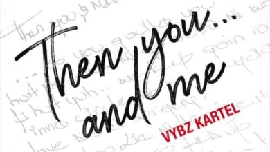 Photo of Vybz Kartel – Then You And Me
